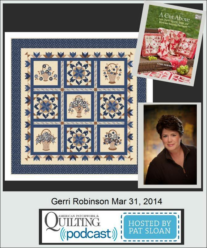 Pat Sloan American Patchwork and Quilting radio Gerri Robinson guest