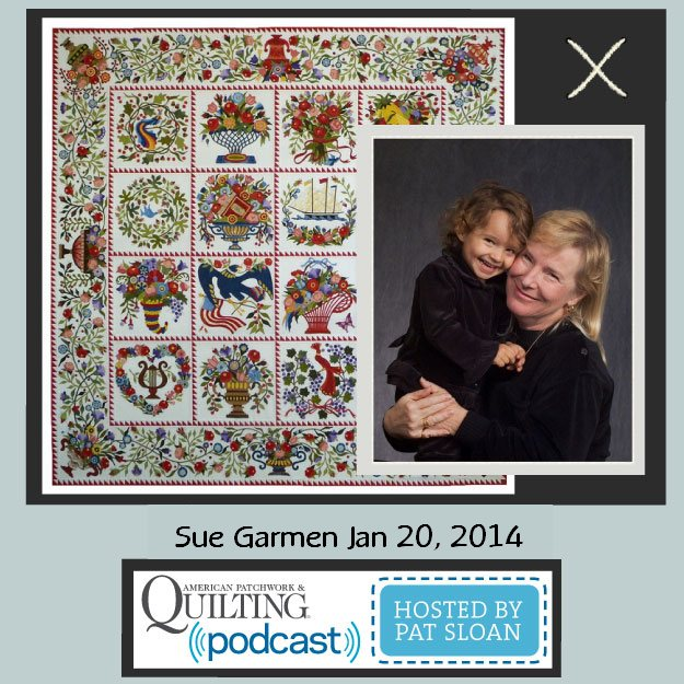 Pat Sloan American Patchwork and Quilting radio Sue Garman guest