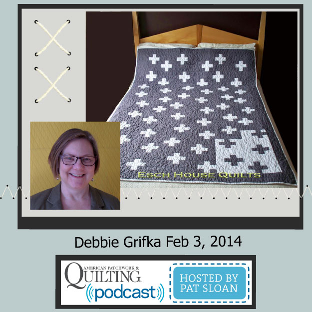 Pat Sloan American Patchwork and Quilting radio Debbie Grifka Feb guest