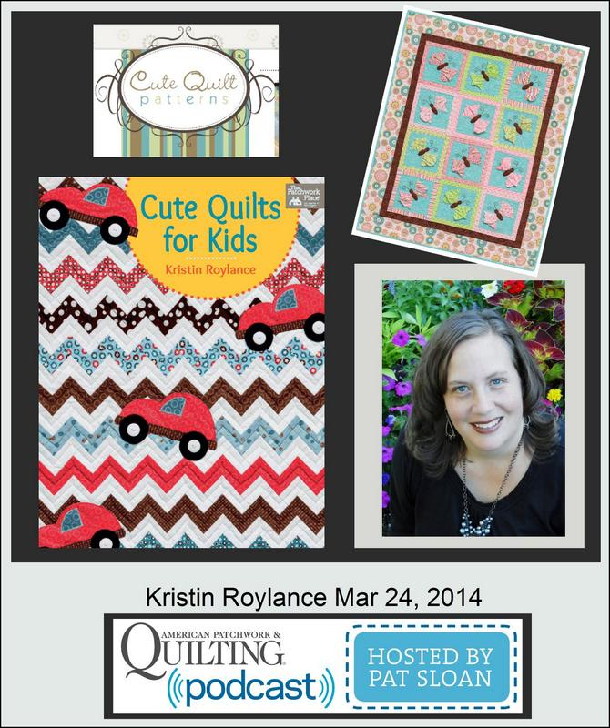 Pat Sloan American Patchwork and Quilting radio Kristen Roylance guest