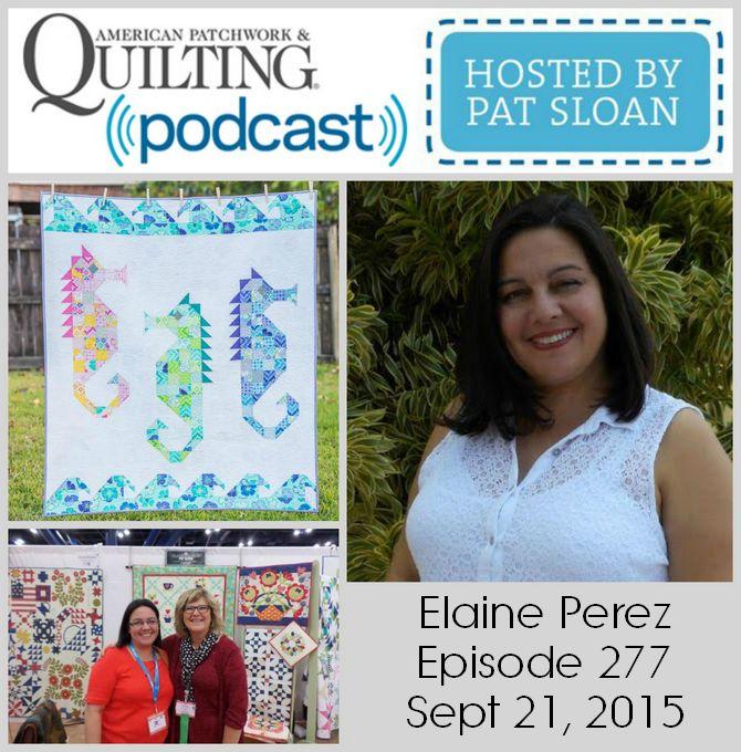American Patchwork Quilting Pocast episode 277 Elaine Perez