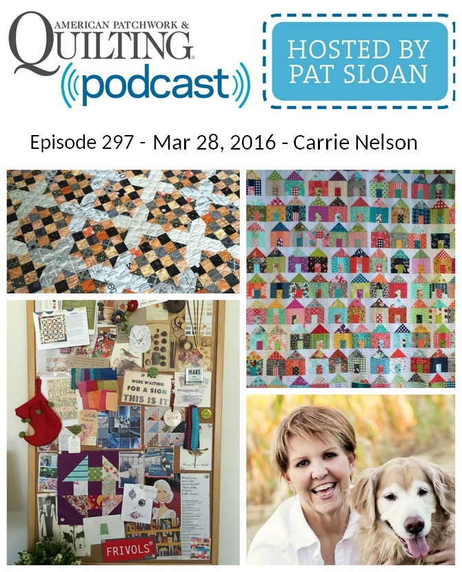 American Patchwork Quilting Pocast episode 297 Carrie Nelson