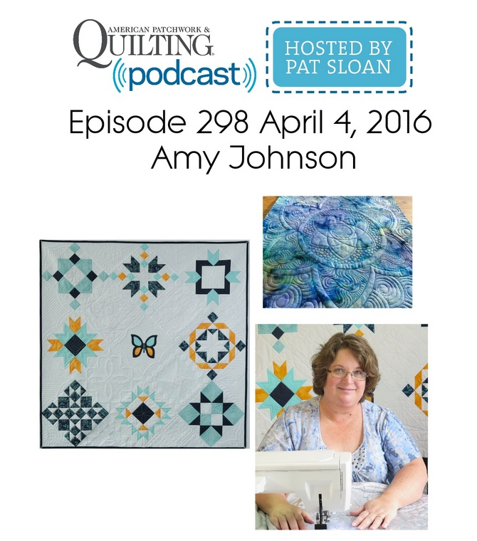 American Patchwork Quilting Pocast episode 298 Amy Johnson