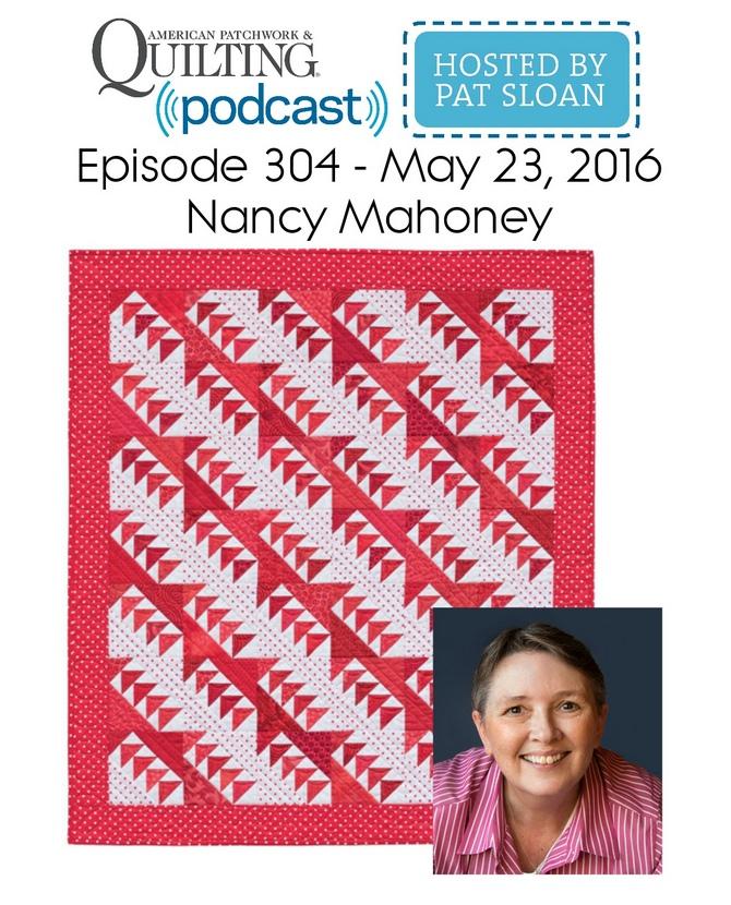 American Patchwork Quilting Pocast episode 304 Nancy Mahoney