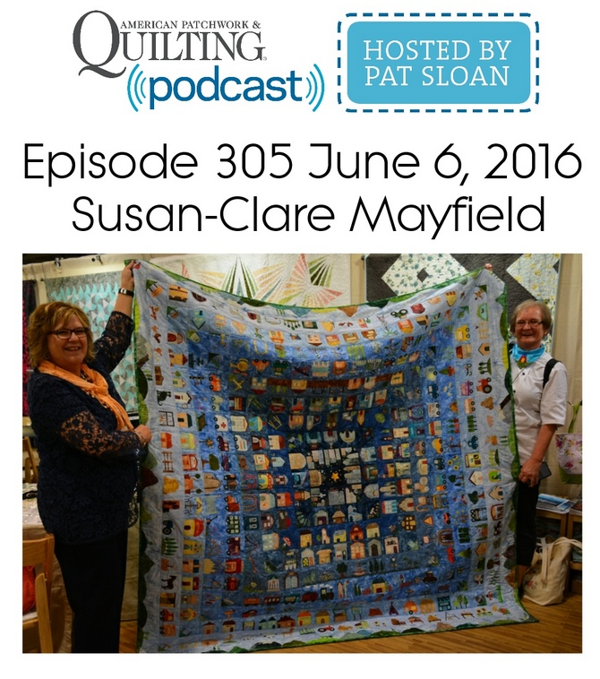 American Patchwork Quilting Pocast episode 305 Susan-Clare Mayfield