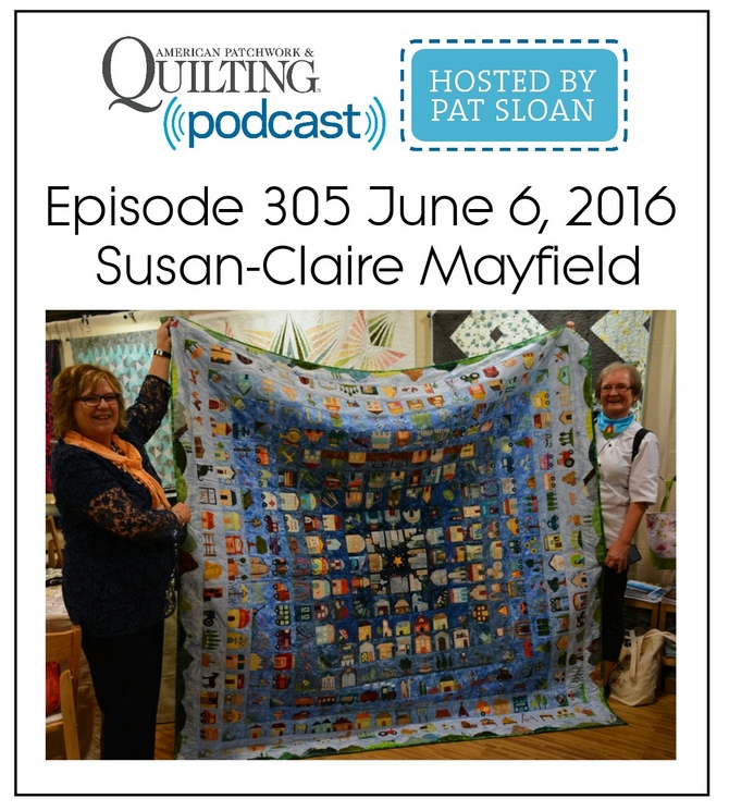 American Patchwork Quilting Pocast episode 305 Susan-Claire Mayfieldv2