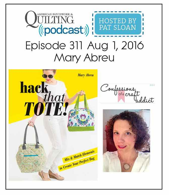 American Patchwork Quilting Pocast episode 311 Mary Abreu