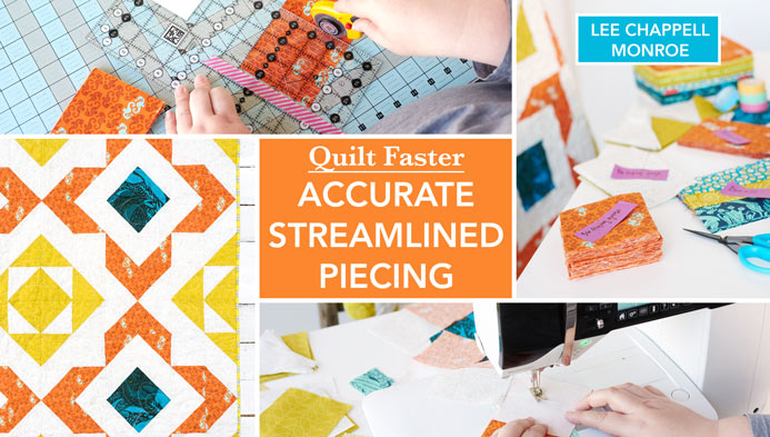 Lee monroe stream lined piecing Quilt Faster