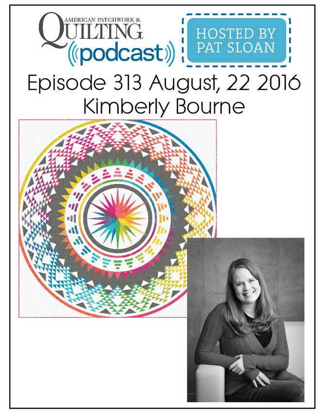 American Patchwork Quilting Pocast episode 313 Kimberly Bourne