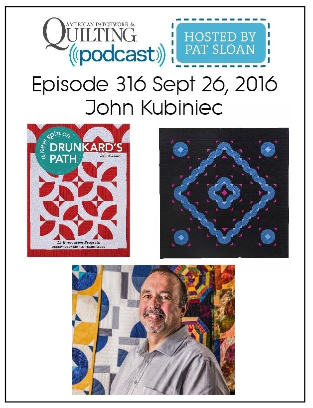 American Patchwork Quilting Pocast episode 316 John Kubiniec