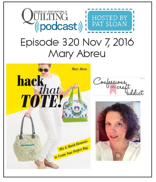 American Patchwork Quilting Pocast episode 320 Mary Abreu