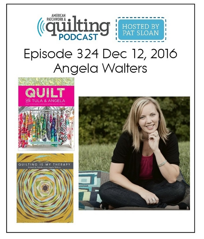 American Patchwork Quilting Pocast episode 324 Angela Walters