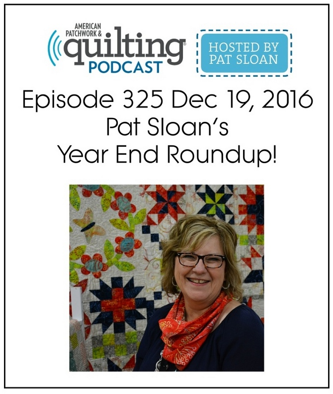 American Patchwork Quilting Pocast episode 325 Pat Sloan