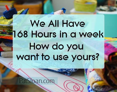 Pat sloan 168 hours in a week