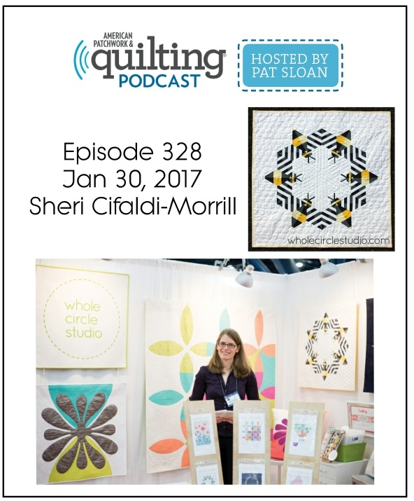 American Patchwork Quilting Pocast episode 328 Sheri Cifaldi-Morrill