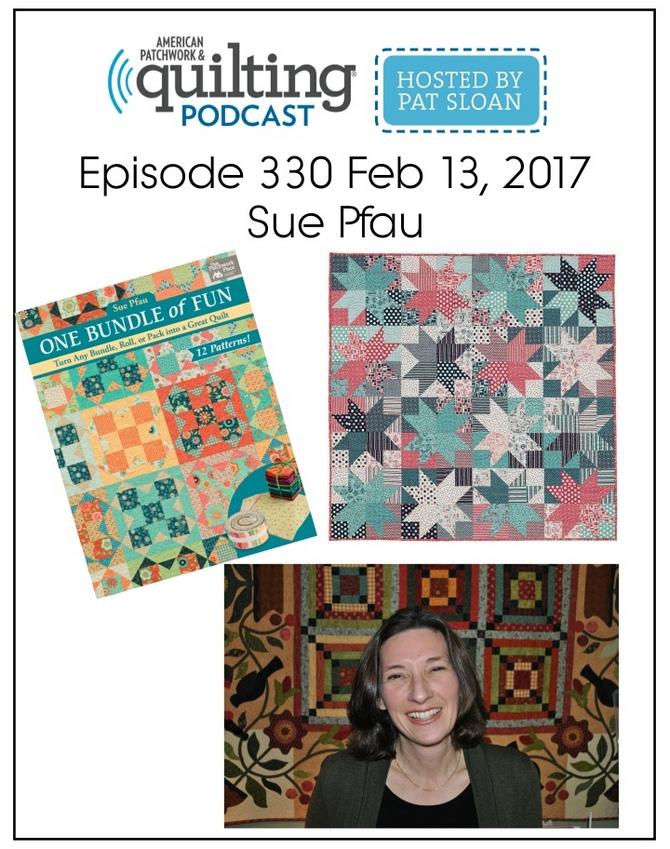 American Patchwork Quilting Pocast episode 330 Sue Pfau