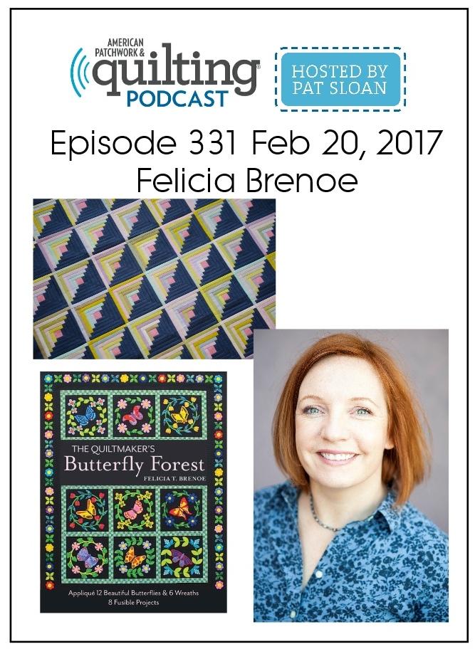 American Patchwork Quilting Pocast episode 331 Felicia Brenoe