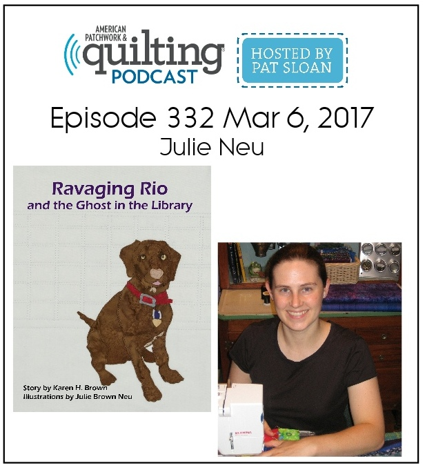 American Patchwork Quilting Pocast episode 332 Julie Brown Neu
