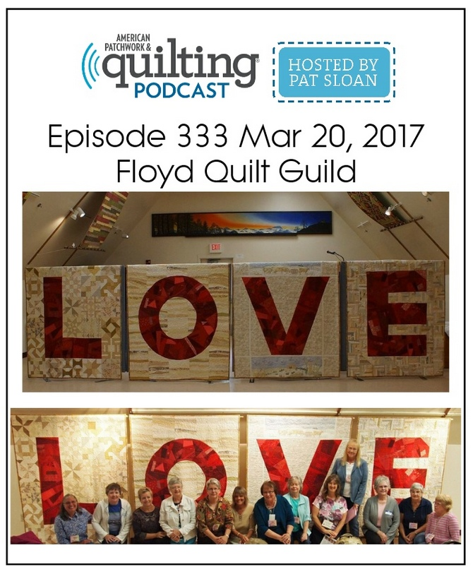 American Patchwork Quilting Pocast episode 333 Floyd Quilt Guild