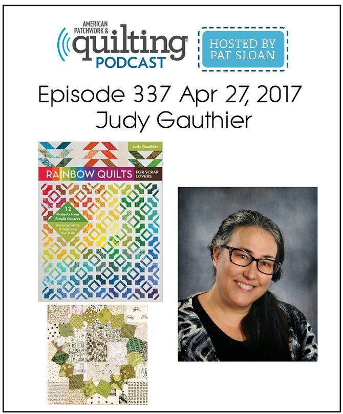 American Patchwork Quilting Pocast episode 337 Judy Gauthier