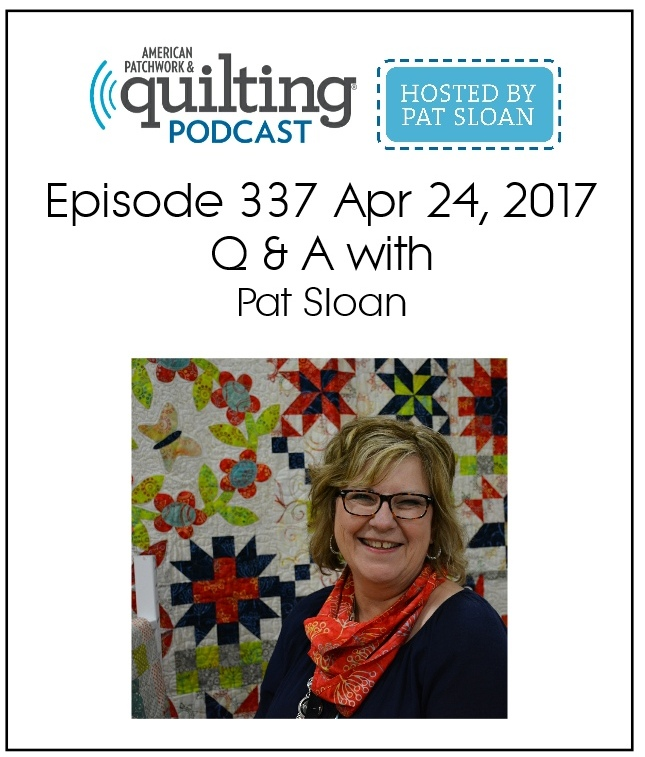 American Patchwork Quilting Pocast episode 337 Pat Sloan