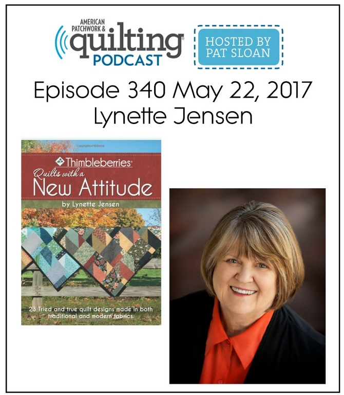 American Patchwork Quilting Pocast episode 340 Lynette Jensen