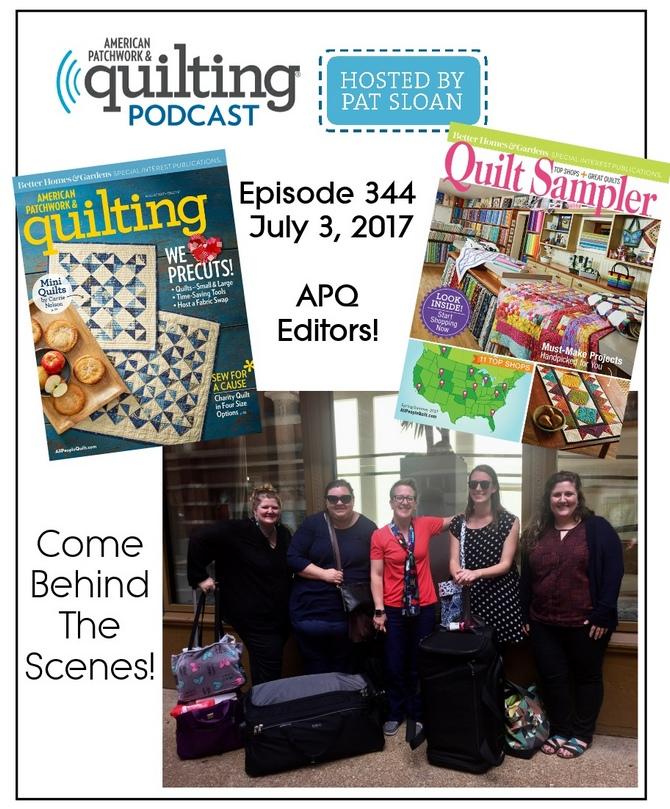 American Patchwork Quilting Pocast episode 344 APQ Editors