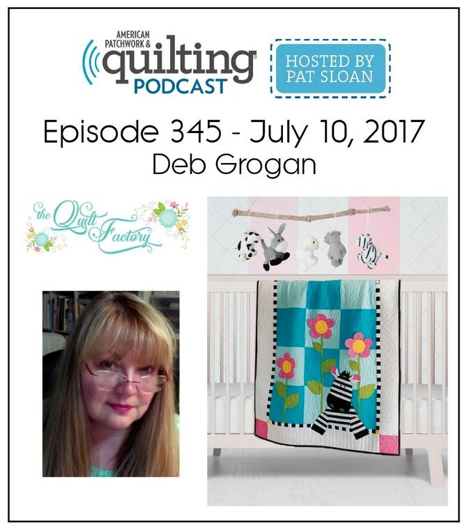American Patchwork Quilting Pocast episode 345 Deb Grogan
