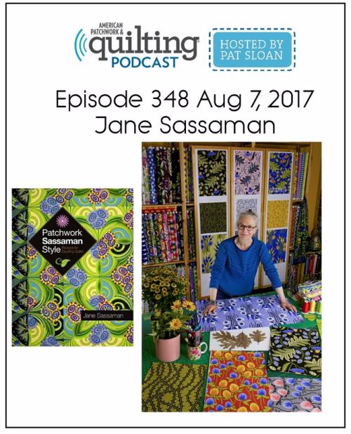 American Patchwork Quilting Pocast episode 348 Jane Sassaman