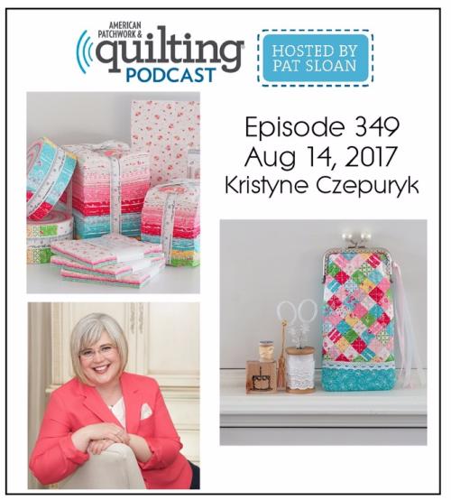 American Patchwork Quilting Pocast episode 349 Kristyne Czepurykv2