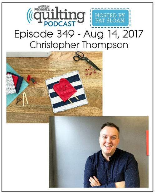 American Patchwork Quilting Pocast episode 349 Christopher Thompson