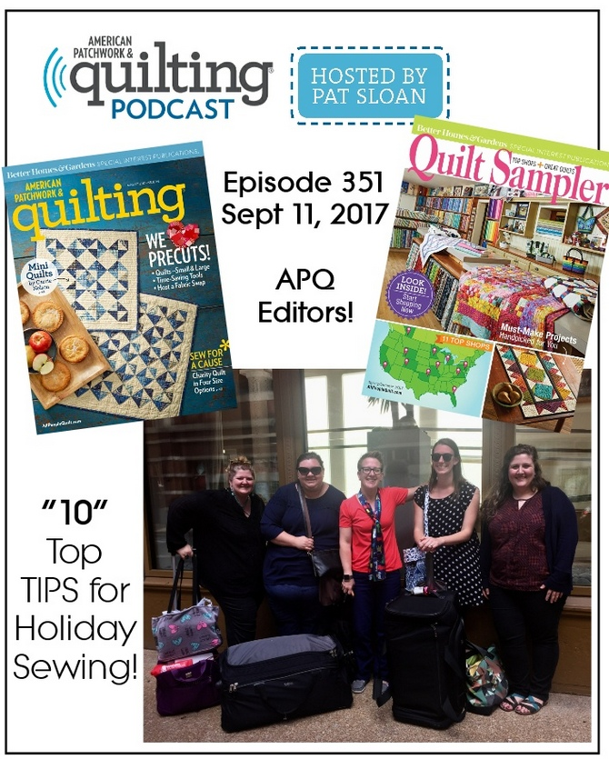 American Patchwork Quilting Pocast episode 351 Editor Show
