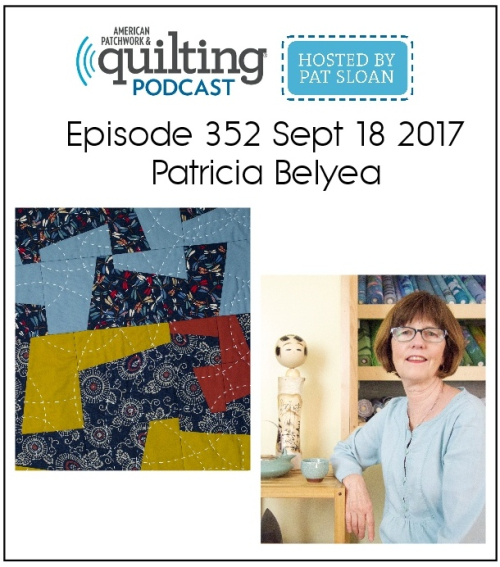 American Patchwork Quilting Pocast episode 352 Patricia Belyea