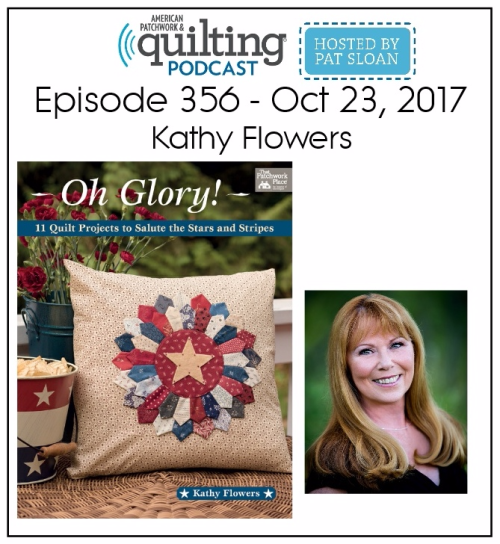 American Patchwork Quilting Pocast episode 356 Kathy Flowers