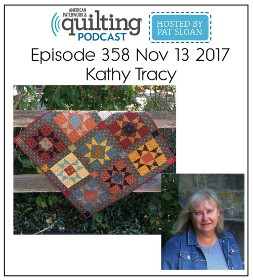 American Patchwork Quilting Pocast episode 358 kathy tracy