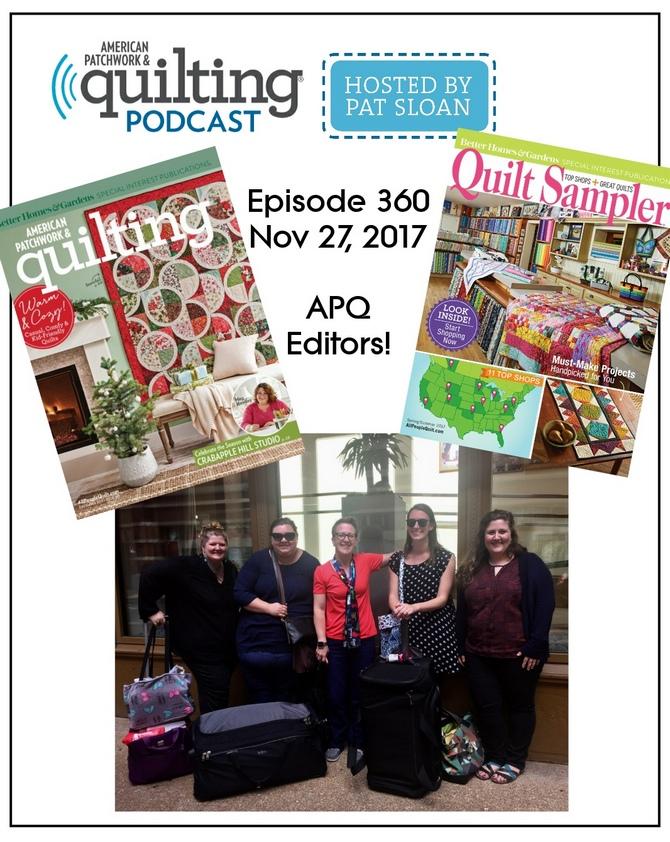 American Patchwork Quilting Pocast episode 360 Editor segment
