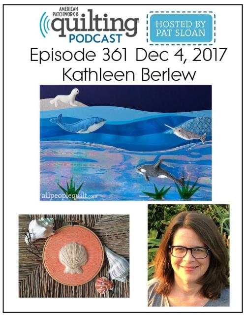 American Patchwork Quilting Pocast episode 361 Kathleen Berlew