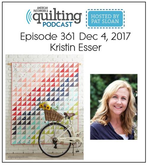 American Patchwork Quilting Pocast episode 361 Kristin Esser