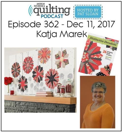 American Patchwork Quilting Pocast episode 362 Katja Marek