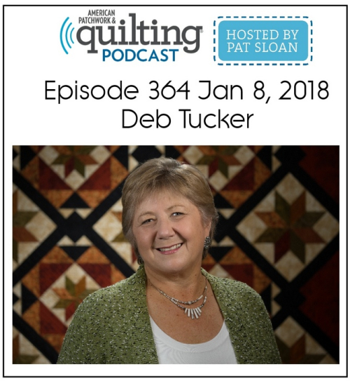 American Patchwork Quilting Pocast episode 364 Deb Tucker