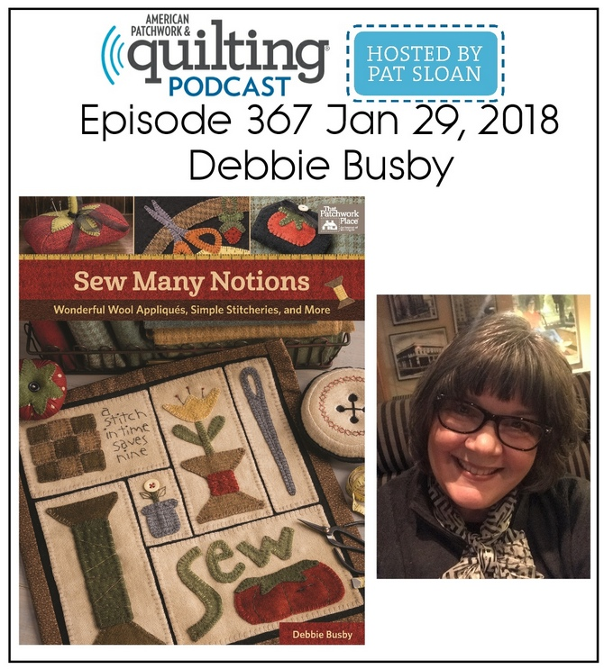 American Patchwork Quilting Pocast episode 367 Debbie Busby