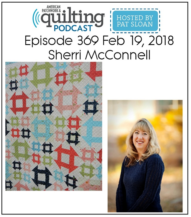 American Patchwork Quilting Pocast episode 369 Sherri McConnell