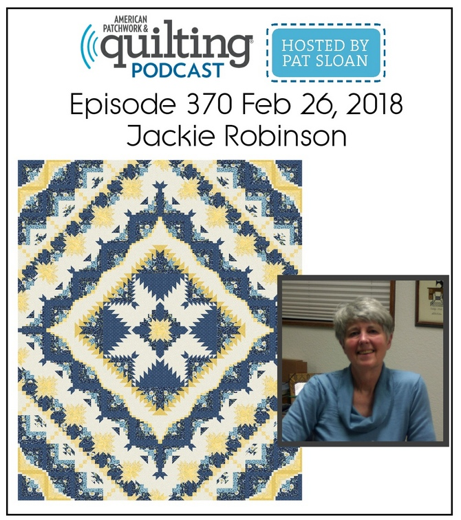 American Patchwork Quilting Pocast episode 370 Jackie Robinson