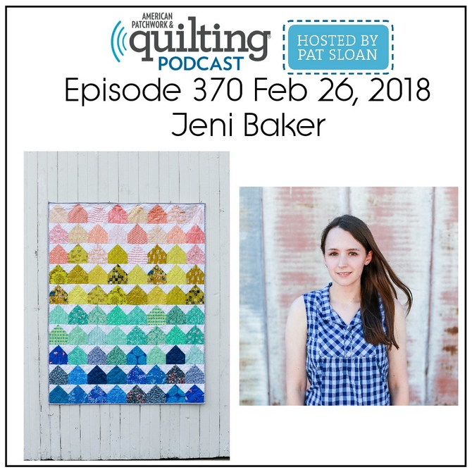 American Patchwork Quilting Pocast episode 370 Jeni Baker