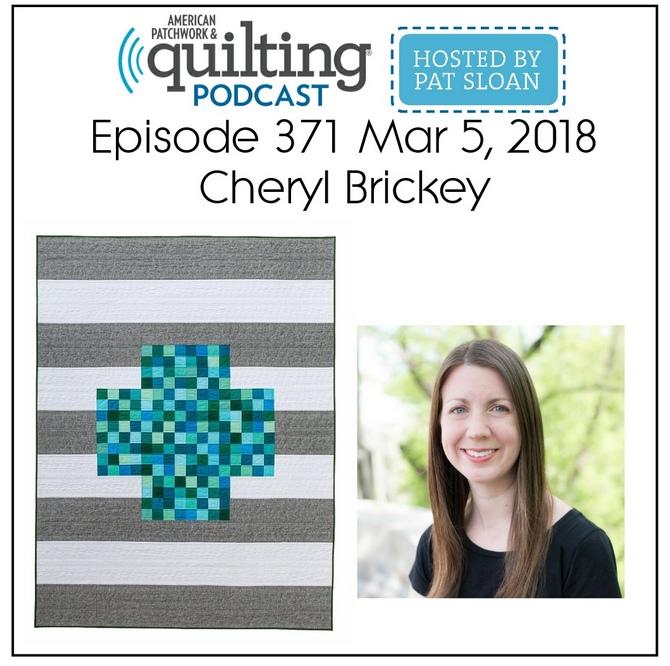 American Patchwork Quilting Pocast episode 371 Cheryl Brickey