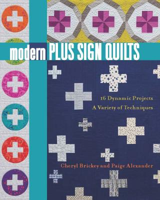 Cheryl Brickey Modern Plus Sign Quilts