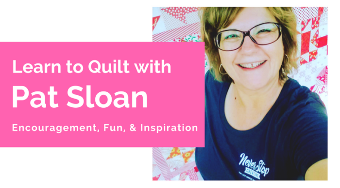 Learn to Quilt with Pat Sloan banner