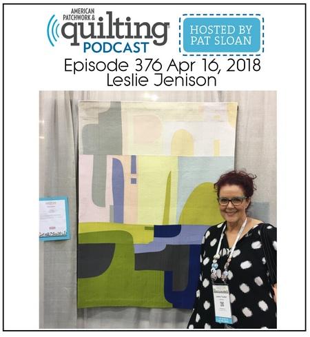 American Patchwork Quilting Pocast episode 376 Leslie Jenison