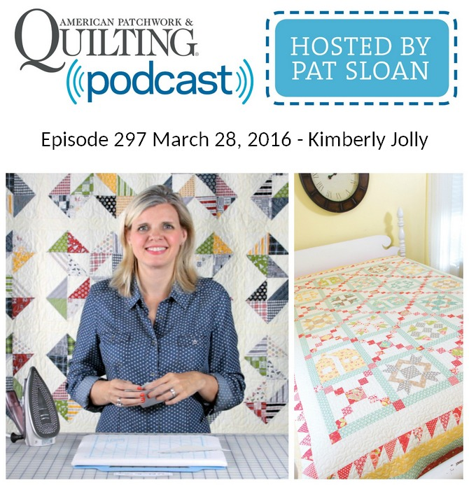 American Patchwork Quilting Pocast episode 297 Kimberly Jolly