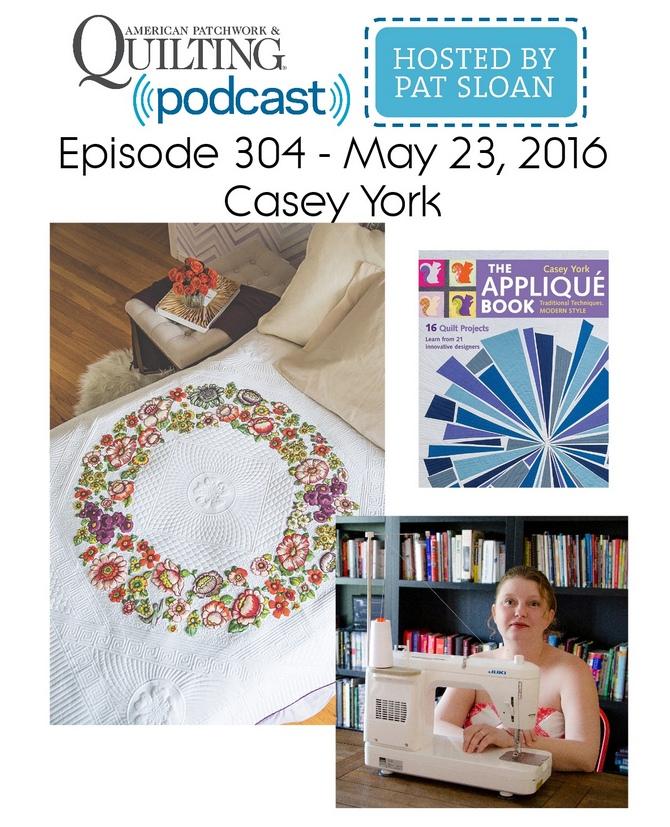 American Patchwork Quilting Pocast episode 304 Casey York